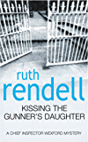 Kissing The Gunner's Daughter: (A Wexford Case) (Inspector Wexford series Book 15) (English Edition)