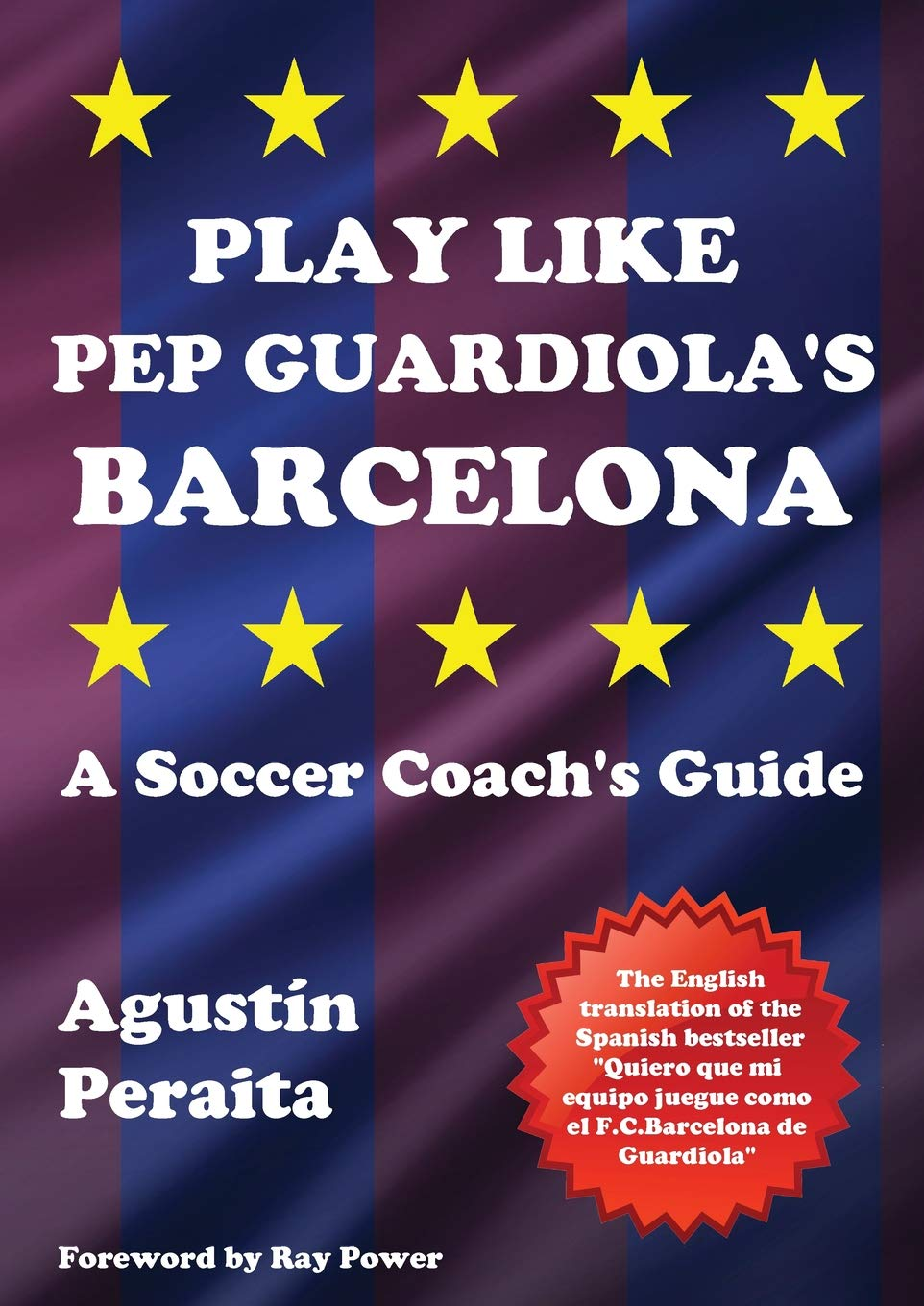 Play Like Pep Guardiola's Barcelona: A Soccer Coach's Guide