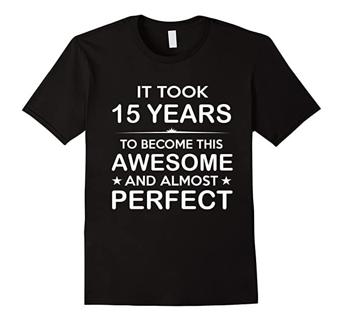 Mens Fifteen 15 Year Old 15th Birthday Gift Ideas For Boy Girl 2XL Black