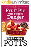 Fruit Pie with a Side of Danger (Daley Buzz Treasure Cove Cozy Mystery Book 13)