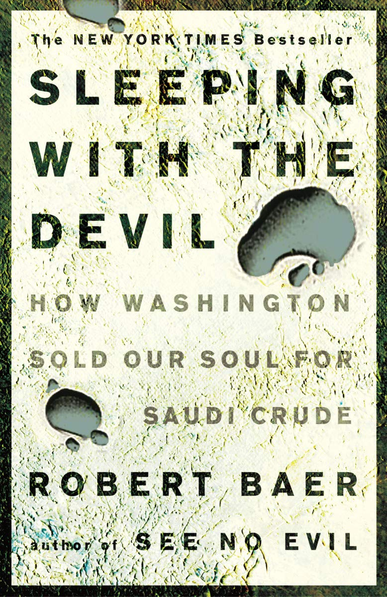 Sleeping with the Devil: How Washington Sold Our Soul for Saudi Crude (English Edition)