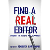 Find a Real Editor: Avoiding the Posers and Scammers (English Edition)