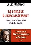 La Spirale du déclassement. Essai sur la société des illusions: Essai sur la société des illusions