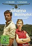 Johanna und der Buschpilot (Herzkino)