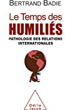 Temps des humiliés (Le)