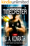 Timecaster (Insane Sci-Fi Action! Book 1)
