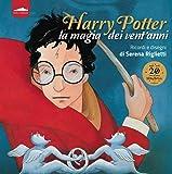Harry Potter. La magia dei vent'anni. Ricordi e disegni. Ediz. a colori