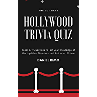 The Ultimate Hollywood Trivia Quiz Book: 872 Questions to Test your Knowledge of the top Films, Directors, and Actors of…