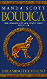 Boudica: Dreaming The Hound: A Novel of Roman Britain: Boudica 3