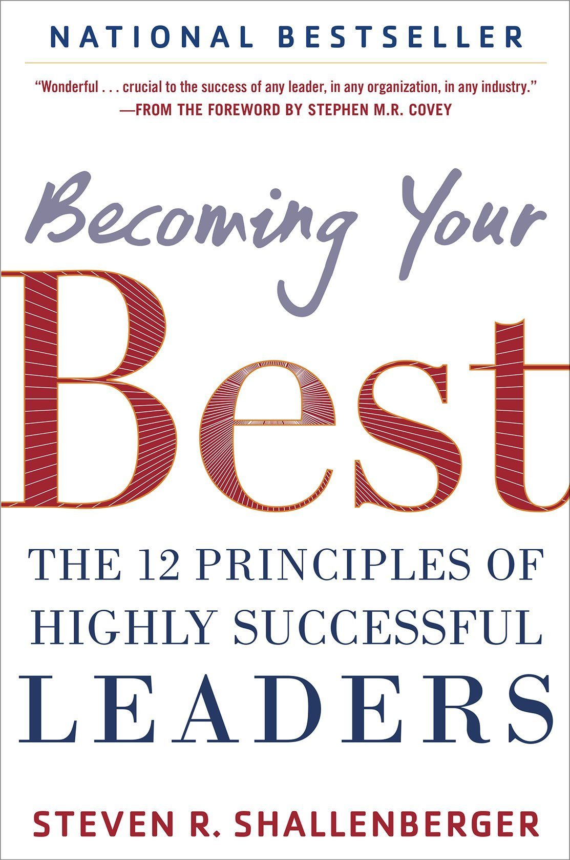 Becoming your best the 12 principles of highly successful leaders becoming your best the 12 principles of highly successful leaders steve shallenberger 9780071839983 amazon books magicingreecefo Choice Image