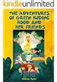 The Adventures of Green Riding Hood and Her Friends