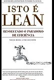 Isto é Lean: Resolvendo o Paradoxo de eficiência