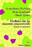 Modules sur les anneaux commutatifs: Cours et exercices.