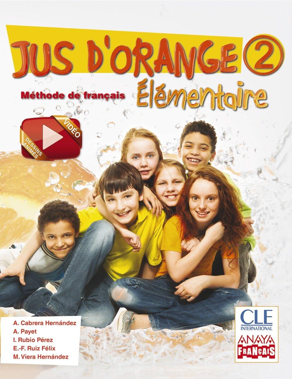 Jus d ' orange 2. Élémentaire. (Anaya Français) - 9788466790109 Tapa blanda – 11 abr 2014 CLE International ANAYA EDUCACIÓN 8466790101 YQ
