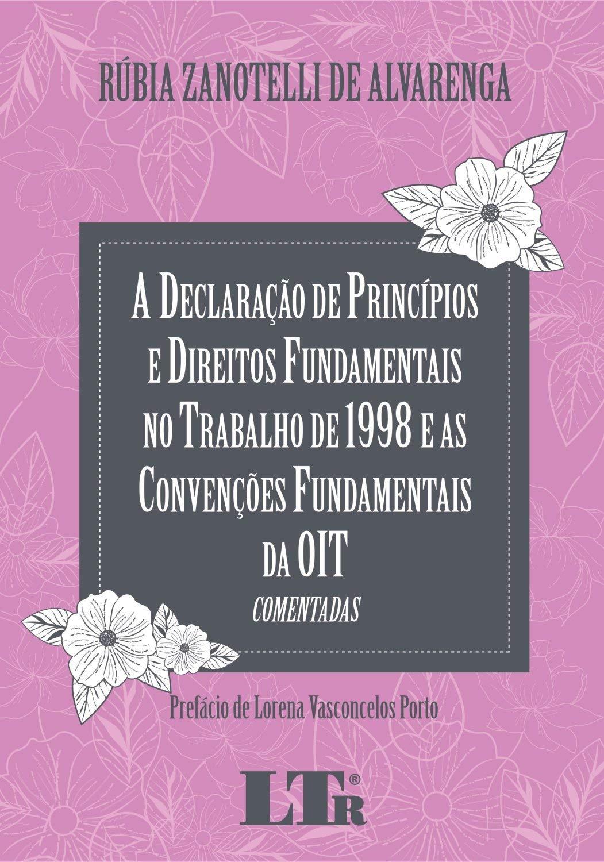 Read Online A Declaração de Princípios e Direitos Fundamentais no Trabalho de 1998 e as Convenções Fundamentais da OIT PDF
