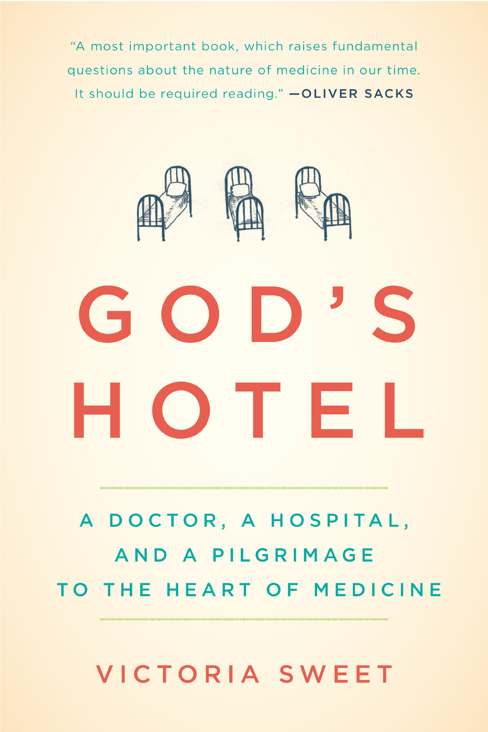 God's Hotel  A Doctor A Hospital And A Pilgrimage To The Heart Of Medicine  English Edition