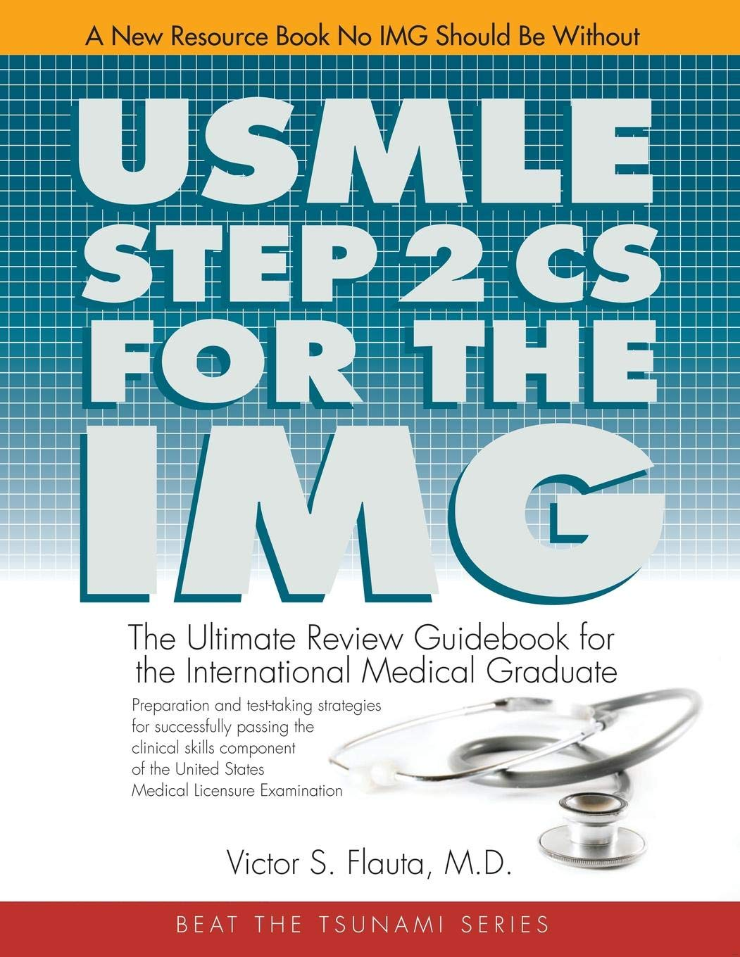USMLE Step 2 CS For The IMG: Victor Flauta: 9780741426260