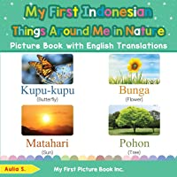 My First Indonesian Things Around Me in Nature Picture Book with English Translations: Bilingual Early Learning & Easy…