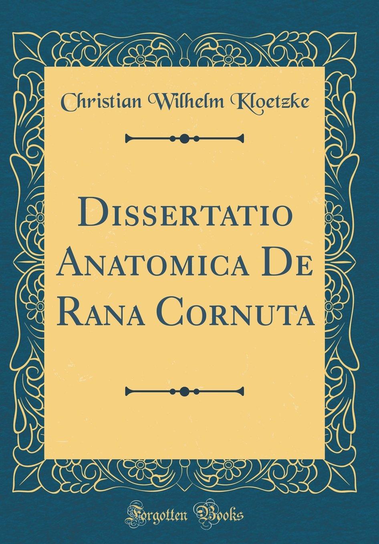 Dissertatio Anatomica De Rana Cornuta Classic Reprint: Amazon.es ...