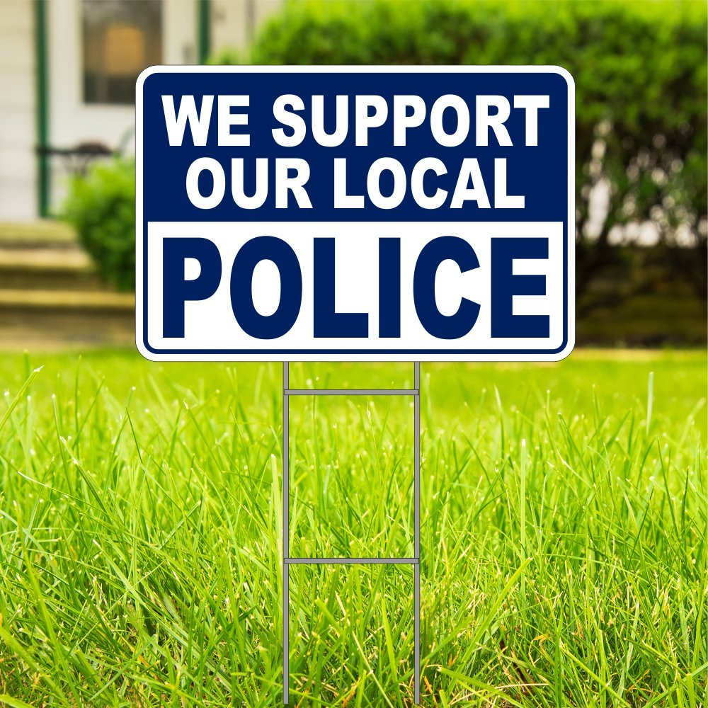 We Support Our Local Police Yard Sign Double Sided