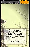 Le sceau de Dayan: Les runes maléfiques - Tome 2