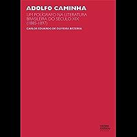 Adolfo Caminha: um polígrafo na literatura brasileira do século XIX (1885-1897)