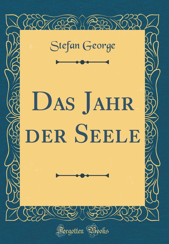Das Jahr der Seele (Classic Reprint)