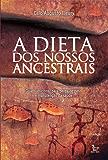 A Dieta dos Nossos Ancestrais