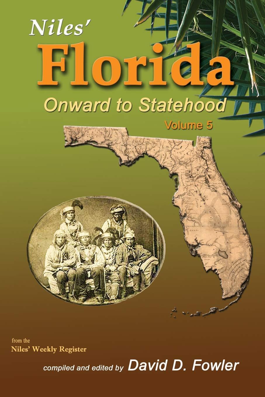 Download Niles' Florida: Onward to Statehood (Volume 5) pdf epub