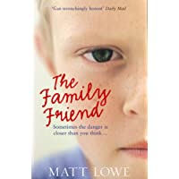 The Family Friend: Sometimes the danger is closer than you think