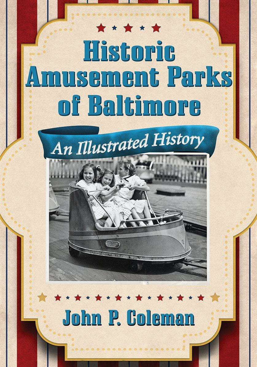 Historic Amusement Parks of Baltimore: An Illustrated History pdf