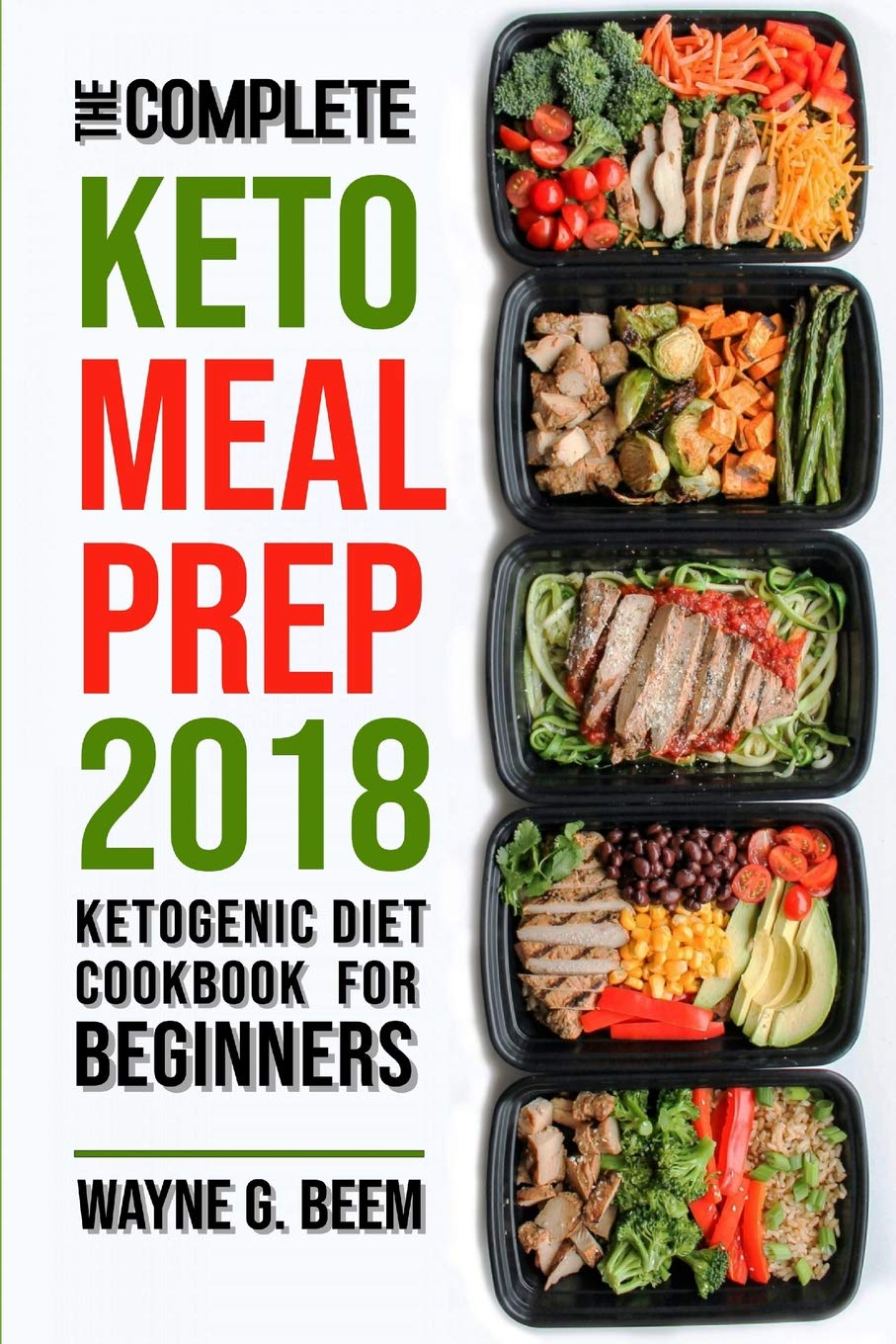 Amazon Com Keto Meal Prep 2018 The Complete Ketogenic Diet Meal