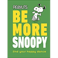 Peanuts Be More Snoopy