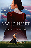 A Wild Heart: An epic and emotional historical novel (Wild Swan Trilogy Book 2)