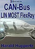 CAN-Bus: LIN MOST FlexRay (Tecnología Automotriz nº 1)