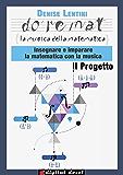 Doremat - La Musica della Matematica - Il Progetto: Insegnare e imparare la Matematica con la Musica (Digital Docet - Risorse didattiche digitali)