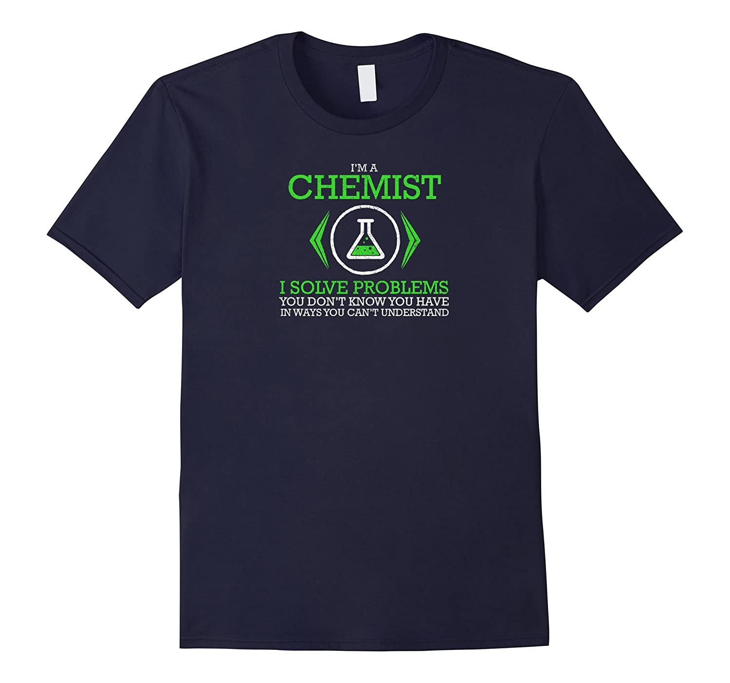 Im a chemist I solve problems funny job t-shirt-TD