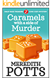 Caramels With A Side Of Murder (Daley Buzz Treasure Cove Cozy Mystery Book 2)