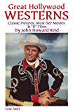 """Great Hollywood Westerns: Classic Pictures, Must-See Movies & """"B"""" Films (Hollywood Classics Book 22) (English Edition)"""