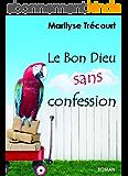 Le Bon Dieu sans confession