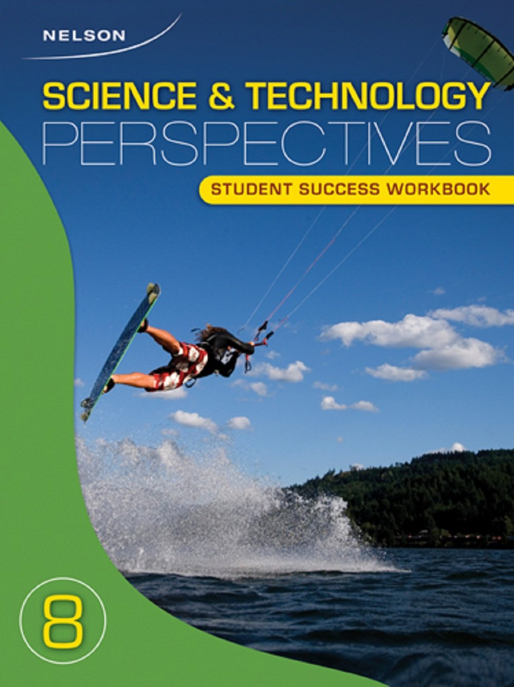 Workbooks nelson math 8 workbook : Nelson Science and Technology Perspectives 8: Student Success ...