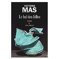 Le Bal des folles: Prix Renaudot des Lycéens 2019