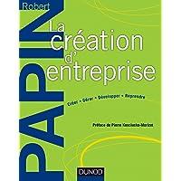 La création d'entreprise - Création, reprise, développement
