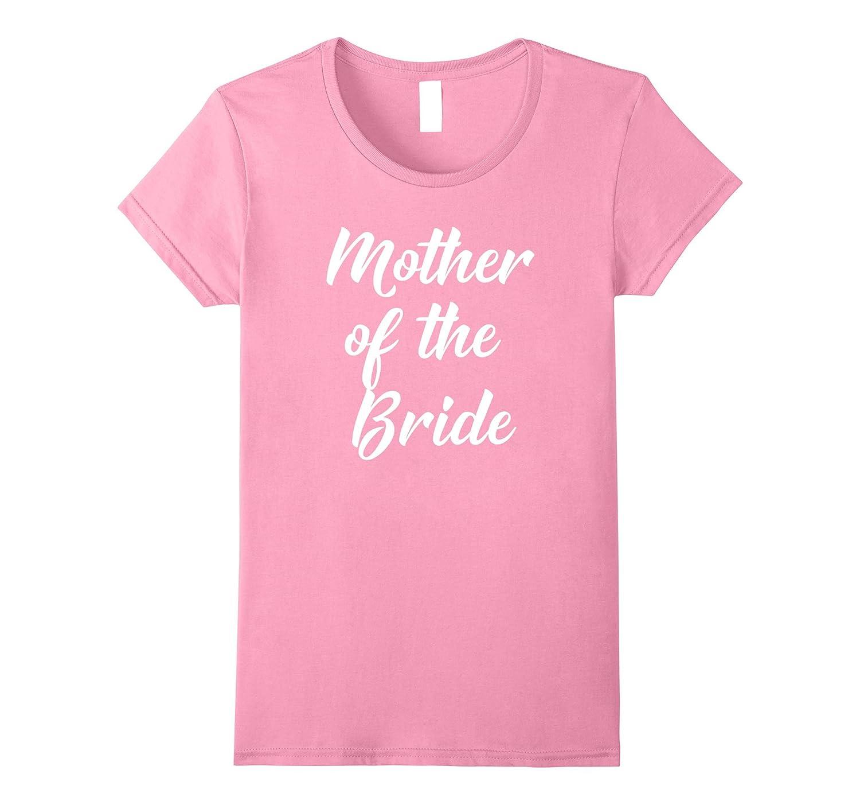 Womens Mother of the Bride T-Shirt - Wedding Day Shirt-Art
