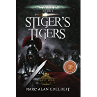 Stiger's Tigers (Chronicles of An Imperial Legionary Officer Book 1) (English Edition)