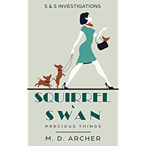 Squirrel & Swan Precious Things: A charming mystery series set in New Zealand (S & S Investigations Book 1)