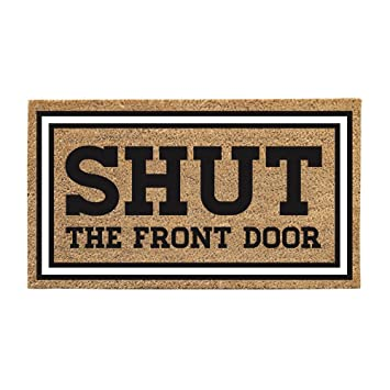 Shut The Front Door Welcome Door Mat Amazoncouk Garden  Outdoors - Shut the front door