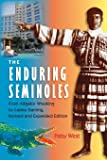The Enduring Seminoles: From Alligator Wrestling to Casino Gaming (Florida History and Culture)