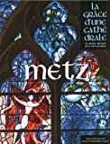 Metz - La grâce d'une cathédrale