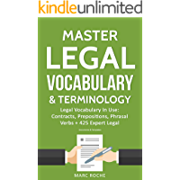 Master Legal Vocabulary & Terminology- Legal Vocabulary In Use: Contracts, Prepositions, Phrasal Verbs + 425 Expert Legal Documents & Templates (English Edition)